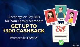 Recharges and Bill Payments Offers: Pay for Your Family  and earn Cashback Upto Rs 300