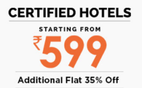 Certified Hotel Bookings Starting From Rs 599/- + Additional Flat 35% Off