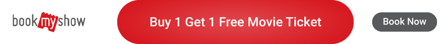 Buy 1 Get 1 Free Movie Ticket at BookMyShow