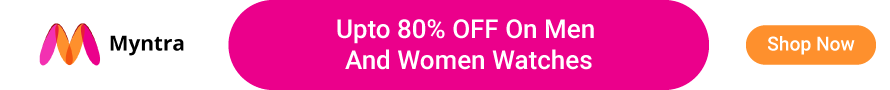 Myntra Offer: Upto 80% OFF on Men and Women Watches